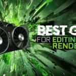 GPU for editing